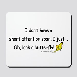 Attention Span Butterfly Mousepad