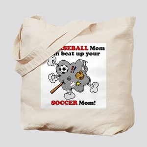 Beat up your Soccer Mom! Tote Bag