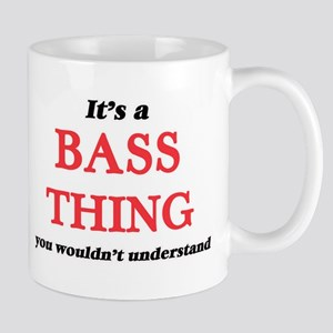 It's a Bass thing, you wouldn't under Mugs