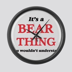 It's a Bear thing, you wouldn Large Wall Clock