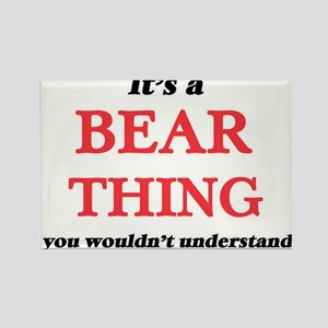 It's a Bear thing, you wouldn't un Magnets