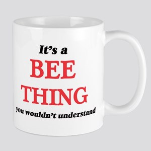 It's a Bee thing, you wouldn't unders Mugs