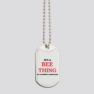It's a Bee thing, you wouldn't un Dog Tags