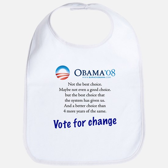 Obama is the best choice we g Bib