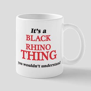 It's a Black Rhino thing, you wouldn' Mugs