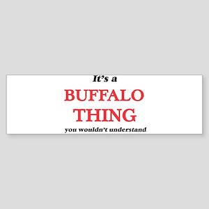 It's a Buffalo thing, you would Bumper Sticker