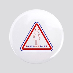 """Know Your Role Republican Women 3.5"""" Button"""