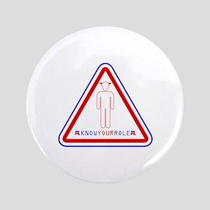 """Know Your Role Republican Men 3.5"""" Button"""