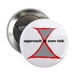 "Approach At Own Risk 2.25"" Button (10 pack)"