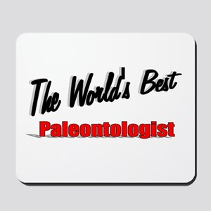 """The World's Best Paleontologist"" Mousepad"