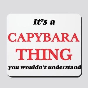 It's a Capybara thing, you wouldn&#3 Mousepad