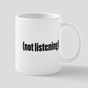 (not listening) Mug