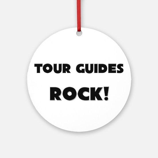 Tour Guides ROCK Ornament (Round)
