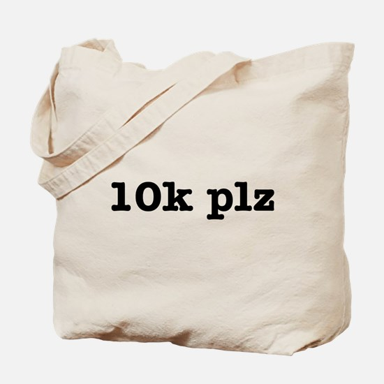 10k plz Tote Bag