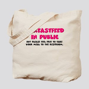 I breastfeed in public Tote Bag