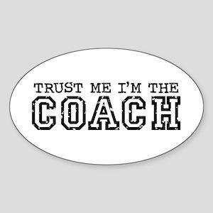 Trust Me I'm the Coach Oval Sticker