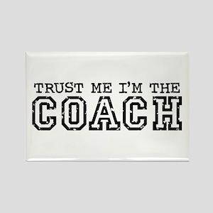 Trust Me I'm the Coach Rectangle Magnet