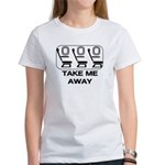 *NEW DESIGN* Take Me Away Women's T-Shirt