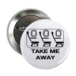 *NEW DESIGN* Take Me Away Button