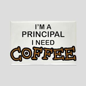 Principal Need Coffee Rectangle Magnet