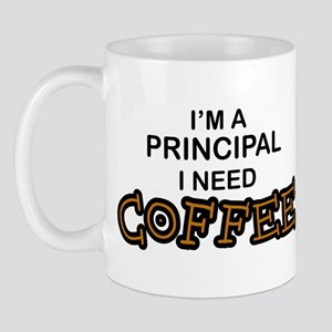 Principal Need Coffee Mug