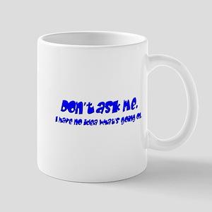 Don't ask me. Mug