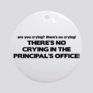There's No Crying Principal's Office Ornament (Rou