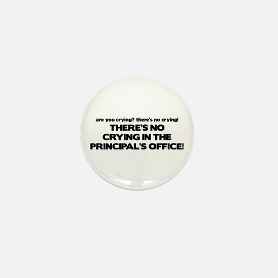 There's No Crying Principal's Office Mini Button