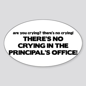 There's No Crying Principal's Office Sticker (Oval