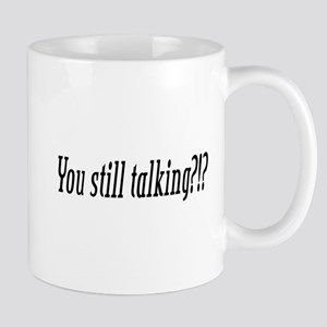 Still Talking? Mug