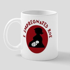I Impregnated Roe Mug