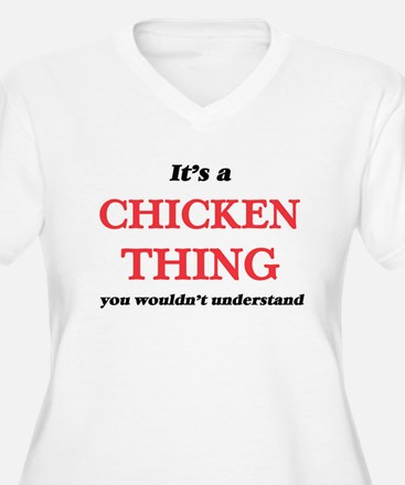 It's a Chicken thing, you wo Plus Size T-Shirt