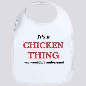 It's a Chicken thing, you wouldn' Baby Bib