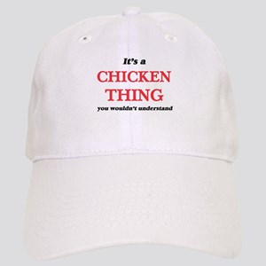 It's a Chicken thing, you wouldn't und Cap