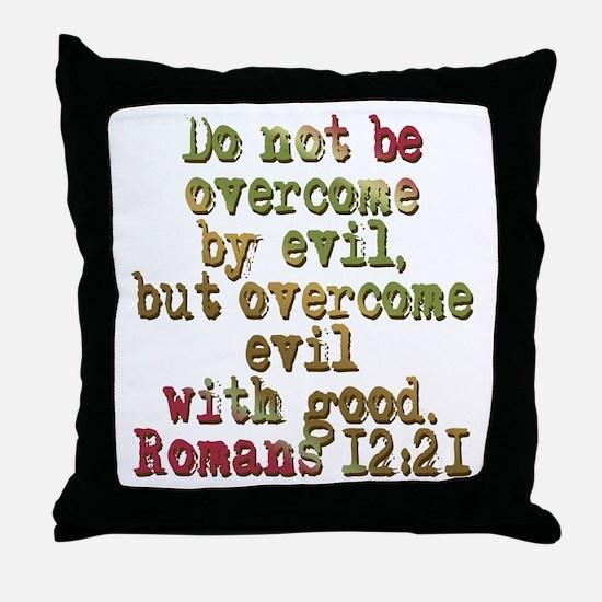Romans 12:21 Throw Pillow