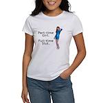 Part-time Girl. - Women's T-Shirt
