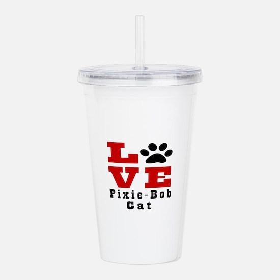 Love Pixie-bob Cat Acrylic Double-wall Tumbler