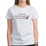 Attention Span Squirrel Women's T-Shirt