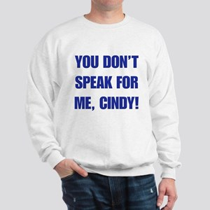 You Don't Speak For Me, Cindy Sweatshirt