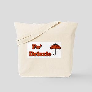 Fo' Drizzle Tote Bag
