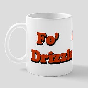 Fo' Drizzle Mug