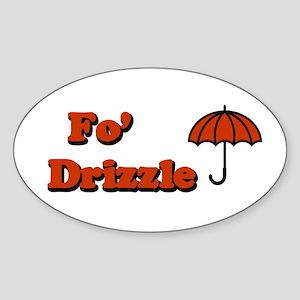 Fo' Drizzle Oval Sticker