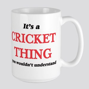 It's a Cricket thing, you wouldn't un Mugs