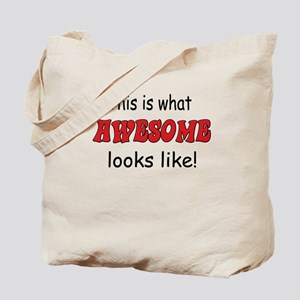 This is what Awesome looks li Tote Bag