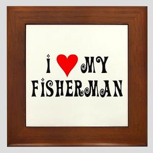 I Love My Fisherman Framed Tile