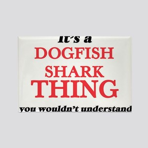 It's a Dogfish Shark thing, you wouldn Magnets