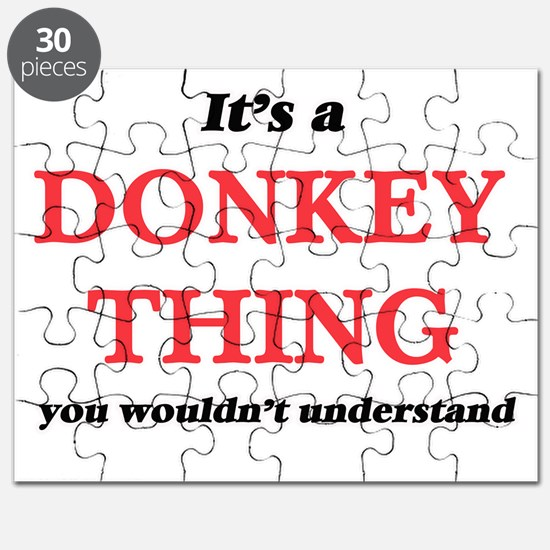 It's a Donkey thing, you wouldn't u Puzzle