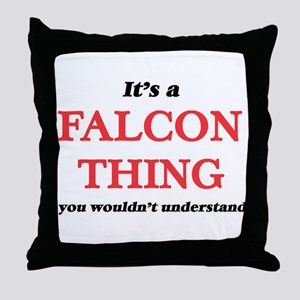 It's a Falcon thing, you wouldn&# Throw Pillow