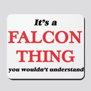 It's a Falcon thing, you wouldn' Mousepad