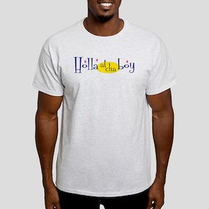 Holla at Cha Boy Light T-Shirt